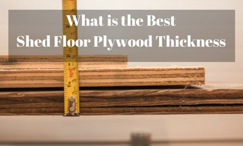 Best Shed Floor Plywood Thickness